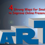4 Strong Ways for Small Businesses to Improve Online Presence