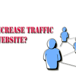 How to Increase Traffic to Your Website?
